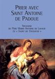 Père Marie-Antoine de Lavaur - Prier avec saint Antoine de Padoue.