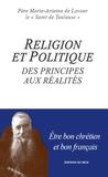 Père Marie-Antoine de Lavaur - Religion et politique - Des principes aux réalités.