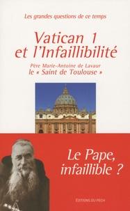 Vatican I et l'infaillibilité -  Père Marie-Antoine de Lavaur |