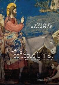 Jean-Michel Poffet et Père Marie-Joseph Lagrange - L'Evangile de Jésus Christ - avec la synopse évangélique.