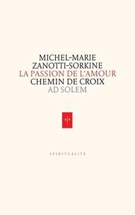 Père Michel-Marie Zanotti-Sorkine - La Passion de l'Amour - Chemin de Croix.