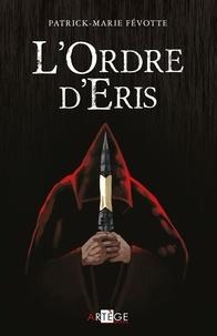 Père Patrick-Marie Févotte - L'Ordre d'Eris.