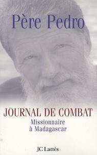 Père Pedro - Journal de combat - Missionnaire à Madagascar.