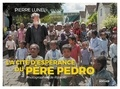 Père Pedro et Pierre Lunel - La Cité d'espérance du père Pedro.