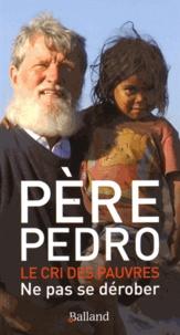Père Pedro - Le cri des pauvres - Ne pas se dérober.