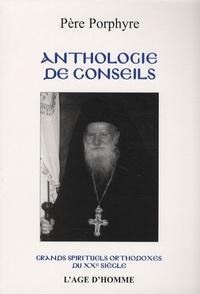 Père Porphyre - Anthologie de conseils.