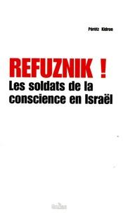 Peretz Kidron - Refuznik ! - Les soldats de la conscience en Israël.