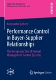 Performance Control in Buyer-Supplier Relationships - The Design and Use of Formal Management Control Systems.