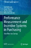 Performance Measurement and Incentive Systems in Purchasing - More Than Just Savings.
