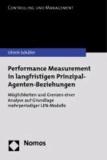 Performance Measurement in langfristigen Prinzipal-Agenten-Beziehungen - Möglichkeiten und Grenzen einer Analyse auf Grundlage mehrperiodiger LEN-Modelle.