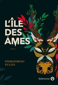 Pergiorgio Pulixi - L'île des âmes.