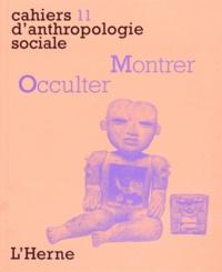 Perig Pitrou et Guilhem Olivier - Montrer/Occulter - Visibilité et contextes rituels.