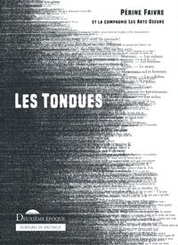 Périne Faivre et  Compagnie Les Arts Oseurs - Les tondues.