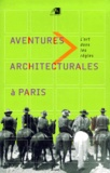Périphériques et Françoise Arnold - Aventures architecturales à Paris. - L'art dans les règles.