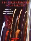 Catherine Vergé et Gilles Vergé - Les périphériques vous parlent N° 27 : Spécial vins vinvants vins naturels.