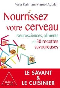 Nourrissez votre cerveau - Neurosciences, aliments et 30 recettes savoureuses.pdf