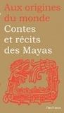 Perla Petrich - Contes et récits des Mayas.