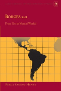 Perla Sassón-henry - Borges 2.0 - From Text to Virtual Worlds.