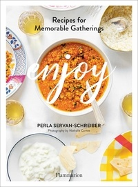 Perla Servan-Schreiber - Enjoy - Recipes for Memorable Gatherings.