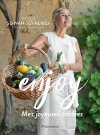 Perla Servan-Schreiber - Enjoy - Mes joyeuses tablées.