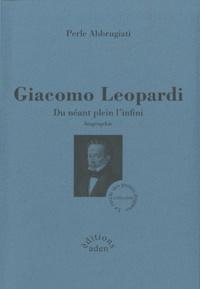 Perle Abbrugiati - Giacomo Leopardi - Du néant plein l'infini.