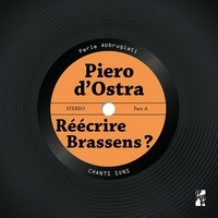 Perle Abbrugiati - Piero d'Ostra - Réécrire Brassens ?. 1 CD audio MP3