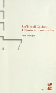 Perle Abbrugiati - Un'idea di Goldoni - L'illusione di un realista.