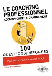 Perline Grandemange - Le coaching professionnel - Accompagner le changement.