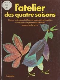 Pernelle Sevy et François Cherrier - L'atelier des quatre saisons.