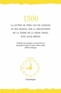 """Pero Vaz de Caminha - 1500 - La lettre de Pero Vaz de Caminha au roi Manuel sur la découverte de la """"Terre de la vraie croix"""", dite aussi Brésil, édition bilingue français-portugais."""