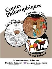 Perrault Danielle - Contes philosophiques - Livraison céleste, la veilleuse et La vie est injuste.