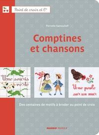 Perrette Samouïloff - Comptines et chansons - Des centaines de motifs à broder au point de croix.