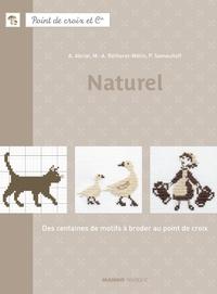 Perrette Samouïloff et Marie-Anne Réthoret-Mélin - Naturel - Des centaines de motifs à broder au point de croix.