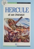 Perrine Arguillère et Jean-Louis Puvilland - Hercule et ses travaux.
