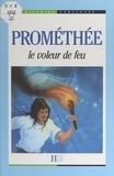 Perrine Arguillère et Daniel Moignot - Prométhée - Le voleur de feu.