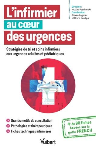 L'infirmier au coeur des urgences. Stratégies de tri et soins infirmiers aux urgences adultes et pédiatriques