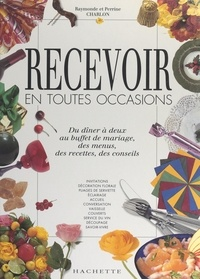 Perrine Charlon et Raymonde Charlon - Recevoir en toutes occasions.