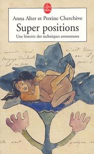 Perrine Cherchève et Anna Alter - Super positions - Une histoire des techniques amoureuses.