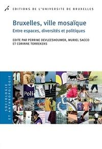 Perrine Devleeshouwer et Muriel Sacco - Bruxelles, ville mosaïque - Entre espaces, diversités et politiques.