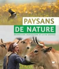 Perrine Dulac et Frédéric Signoret - Paysans de nature - Réconcilier l'agriculture et la vie sauvage.