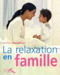Perrine Hervé-Gruyer - La relaxation en famille.