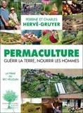 Perrine Hervé-Gruyer et Charles Hervé-Gruyer - Permaculture - Guérir la terre, nourrir les hommes.