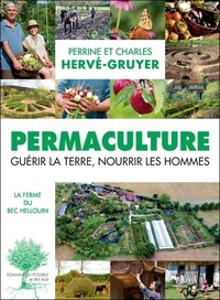 Pdf books téléchargement gratuit Permaculture  - Guérir la terre, nourrir les hommes PDF MOBI FB2 par Perrine Hervé-Gruyer, Charles Hervé-Gruyer en francais