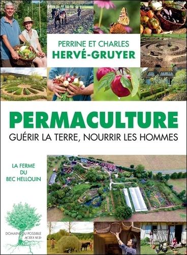 Permaculture. Guérir la terre, nourrir les hommes