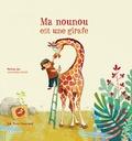 Perrine Joe et Anne-Soline Sintes - Ma nounou est une girafe.