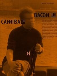 Perrine Le Querrec - Bacon le cannibale - Poésie et archives.