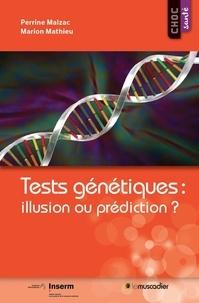 Perrine Malzac et Marion Mathieu - Tests génétiques : illusion ou prédiction ?.