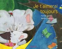 Perrine Molter et Marion Fournioux - Je t'aimerai toujours.
