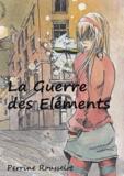 Perrine Rousselot - La Guerre des Eléments.