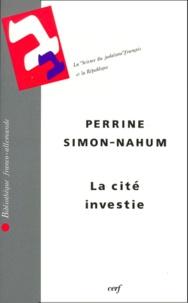Perrine Simon-Nahum - La cité investie - La science du judaïsme français et la République.